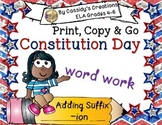 Suffix -ion Word Work Constitution Day Theme Grades 4-6 ELA