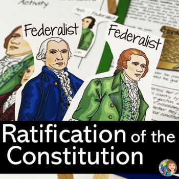 Ratifying the Constitution - Federalists vs. Anti-Federali