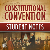 CONSTITUTIONAL CONVENTION: Student Notes & More About Creating The Constitution