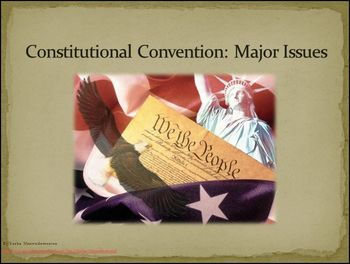 Constitutional Convention: Major Issues BUNDLE