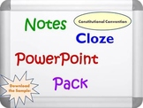 Constitutional Convention PowerPoint Presentation, Notes, and Cloze Worksheets