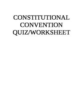 Constitutional Convention Quiz/Worksheet
