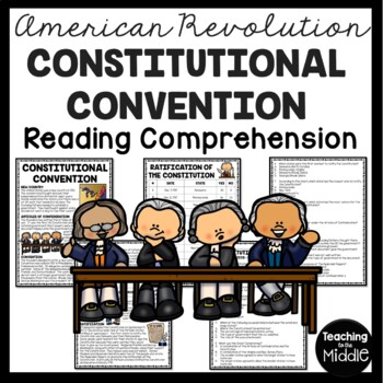 Constitutional Convention Reading Comprehension; American Revolution