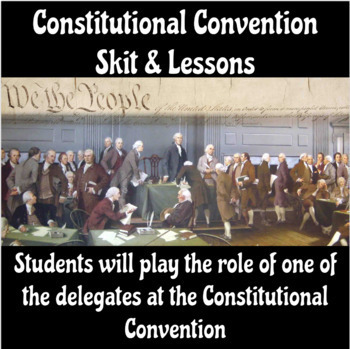 Constitutional Convention Skit & Three Complete Lessons