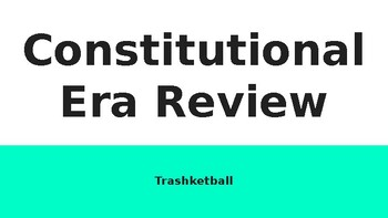 Constitutional Era Trashketball- Unit Test or STAAR REVIEW!!