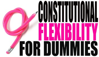 Constitutional Flexibility for Dummies