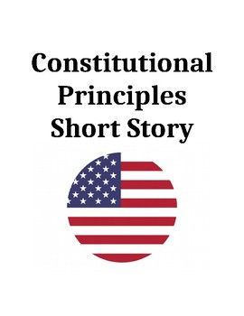 Constitutional Principles Short Story