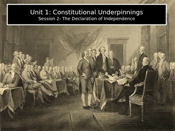 Constitutional Underpinnings Session 2: The Declaration of Independence