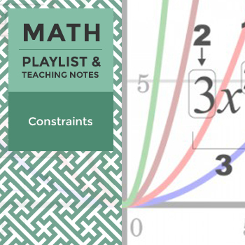 Constraints - Playlist and Teaching Notes