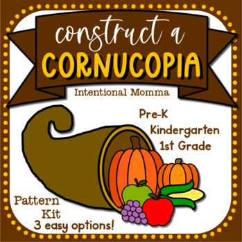Construct a Cornucopia, a Thanksgiving Pattern Kit