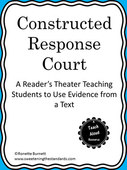 Constructed Response Court- A Reader's Theater