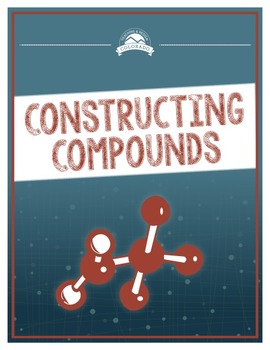 Constructing Compounds and Molecules Lab Investigation {Editable}