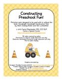 Constructing Preschool Fun