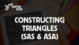 Constructing Triangles (SAS & ASA) - Complete Lesson