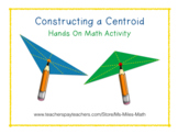 Constructing a Centroid: Hands On Math Activity