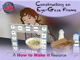 Constructing an Eye-Gaze Frame - How to Resource
