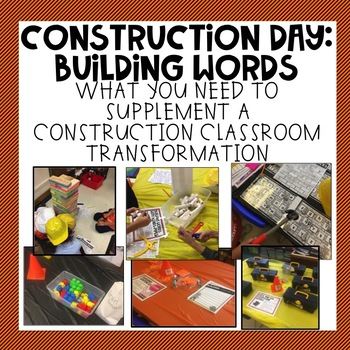 Construction Day: Building Words Classroom Transformation
