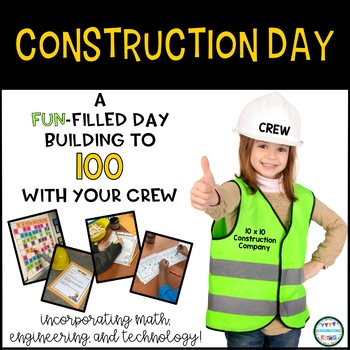 Construction Day- Building to 100 with Math, Engineering, & Technology Centers