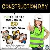 Construction Day Building to 100 with STEM   100th Day of School Activities