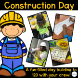 Construction Day- 120th Day of School Activities: Building to 120