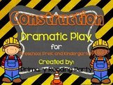 Construction Dramatic Play for Preschool, PreK, and Kindergarten!