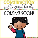 Construction - Sight Word Books - COMING SOON