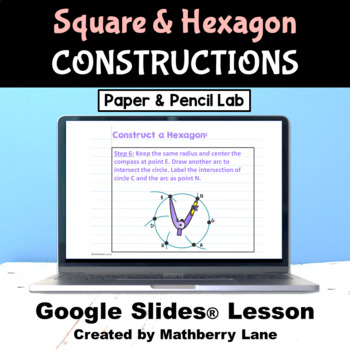 Construction Square and Inscribed Hexagon Geometry Digital Lesson