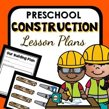 Construction Theme Preschool Lesson Plans by ...