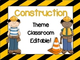 Construction Theme Classroom {Editable}