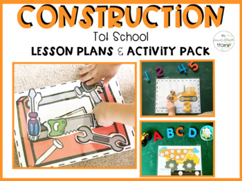 Construction Tot School: Lesson Plans and Activities