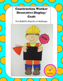 Construction Worker -Decorative Display/Craft for Bulletin Board