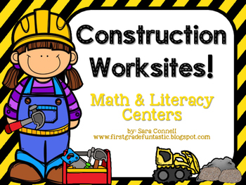 Construction Worksites!  Math and Literacy Centers.