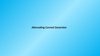 Construction and Working of an Alternating Current Generator, AC Generator