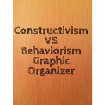 Constructivism vs. Behaviorism