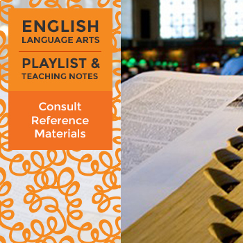 Consult Reference Materials - Playlist and Teaching Notes