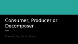 Consumer, Producer, and Decomposer