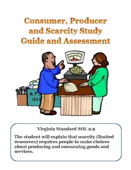 Consumer, Producer and Scarcity: Assessment and Study Guide