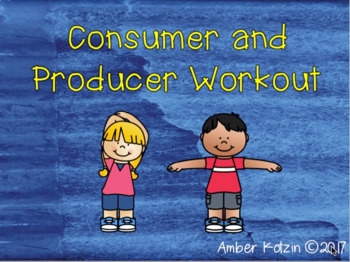 Consumer and Producers Workout (Social Studies)