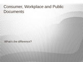 Consumer, workplace and writing documents presentation