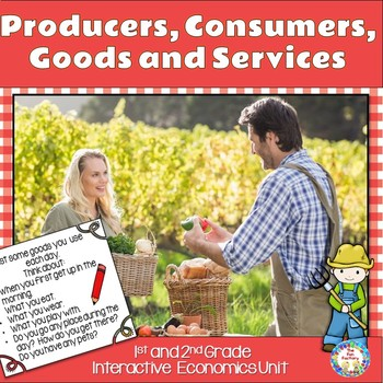 Consumers and Producers ~  Economics  for 1st and 2nd Grades