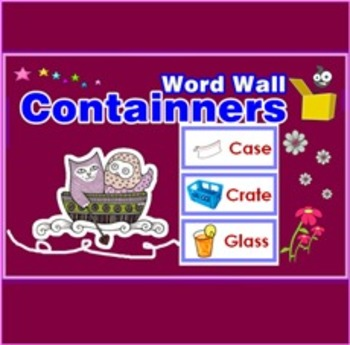 Containers Word Walls with Lovely Pictures