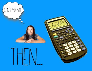 Contemplate Then Calculate Mathematics Classroom Signage