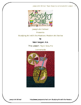Contemporary Art Lesson: Yayoi Kashuma Grade K-6 Lemonade Lesson and Project