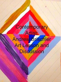 Contemporary Artist Andrew Brischler 1st-6th Grade: Art Le