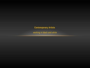 Contemporary Artists working in Black and White