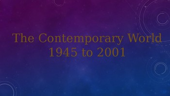 Contemporary World 1945-2001 Powerpoint