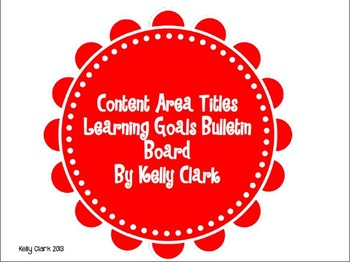 Content Area Titles Learning Goals Bulletin Board Multi-Colored