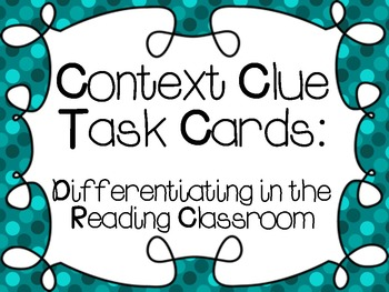 Context Clue Task Cards:  Differentiating In The Reading C