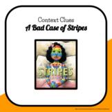 Context Clues - A Bad Case of Stripes