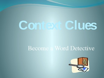 Context Clues: Become a Word Detective